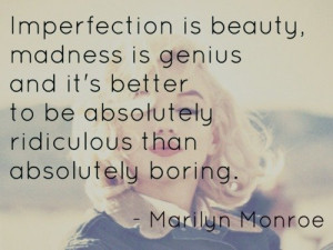 Imperfection is Beauty Marilyn Monroe Quotes
