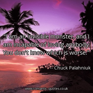 am-an-invisible-monster-and-i-am-incapable-of-loving-anybody-you ...