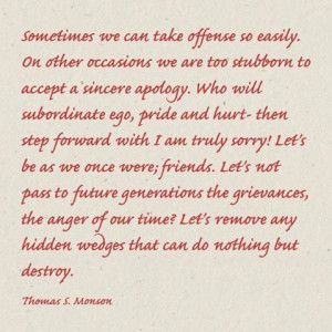 Thomas S. Monson Quote. Words I need to keep in mind more often.