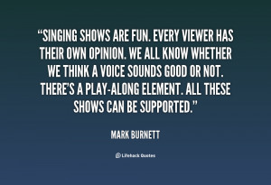 funny singing quotes source http quotes lifehack org quote markburnett ...