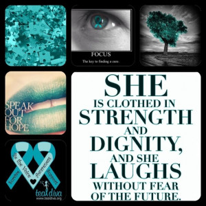 Ovarian Cancer Poster Quotes | Ovarian Cancer Awareness--Bust out the ...