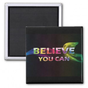 believe you can 3 word quote magnet $ 3 85