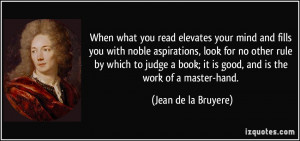 When what you read elevates your mind and fills you with noble ...