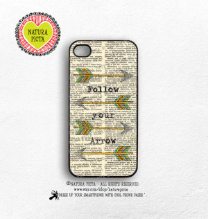 Follow your arrow quote iPhone case 4/4S-Arrows quote iPhone 5/5S ...