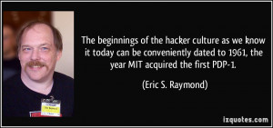 The beginnings of the hacker culture as we know it today can be ...