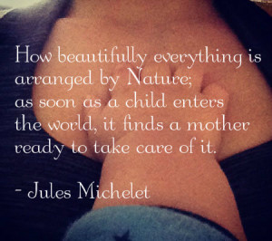 ... The World,It Finds A Mother Ready To Take Care Of It - Mother Quote