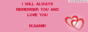 will always remember you and love you Profile Facebook Covers