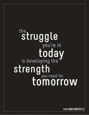 Your struggles will make you stronger
