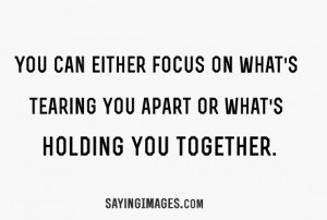 quotes about holding it together
