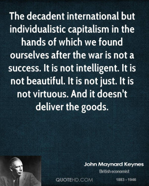 The decadent international but individualistic capitalism in the hands ...