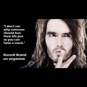 ... ~VEGAN~: Russellbrand Gotta, More Russellbrand Vegan, Brand Quotes