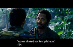 Funny Tropic Thunder Quotes