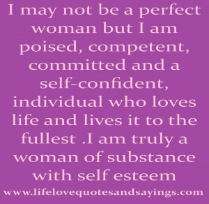 may not be a perfect woman but I am poised, competent, committed and ...