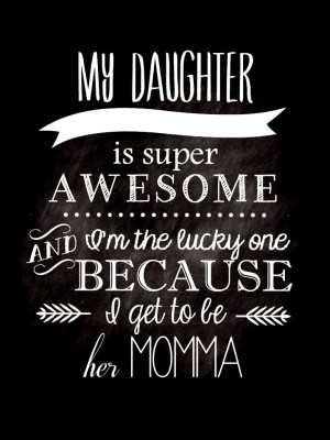 ... quote ToniK ⊱CհαƖҜ ℒЇℕ℮⊰My #daughter is super awesome
