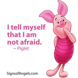 Daily inspirational quotes, sayings, i am not afraid, piglet