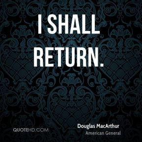 Douglas MacArthur I Shall Return