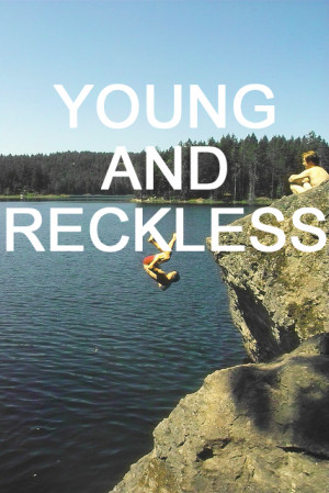 Being Young And Reckless Quotes