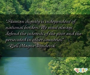 Human dignity is independent of national borders.