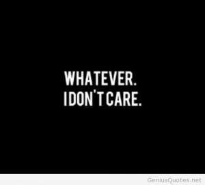 Search Results for: i dont care quotes wallpapers