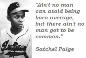 Satchel paige famous quotes 2