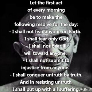the following resolve for the day: - I shall not fear anyone on Earth ...
