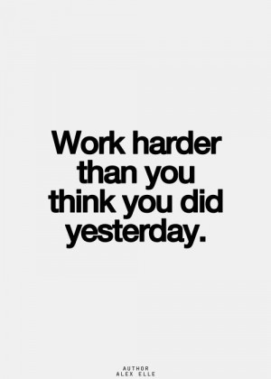 Work Harder Quotes, Hard Work Motivation, Hard Work Quotes, Work Hard ...