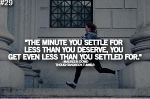 never settle for less. #LIFE #inspiration #motivation
