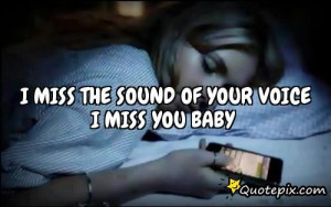 Miss You Baby Quotes For Him I miss the sound of your voice