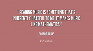 Reading music is something that's inherently hateful to me. It makes ...