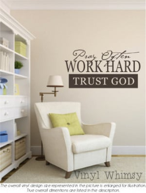 Vinyl Wall Art - Quote - Pray Often Work Hard Trust God - Vinyl ...