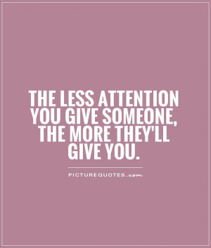 ... you give someone, the more they'll give you. Picture Quote #1