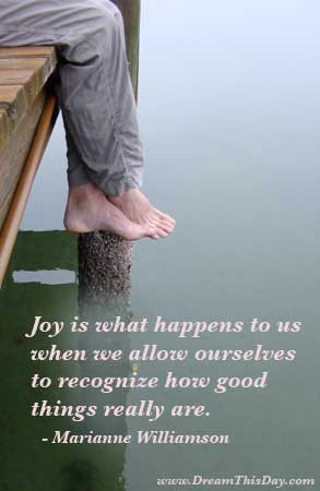 Joy is what happens to us when we allow ourselves