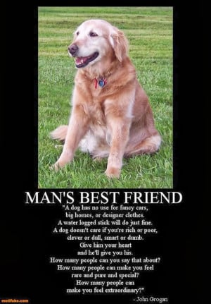 Quotes About Dogs Being Best Friends A quote from one of my