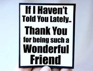 wonderful friend Thank You best friend quote