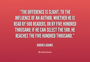 The difference is slight, to the influence of an author, whether he is ...