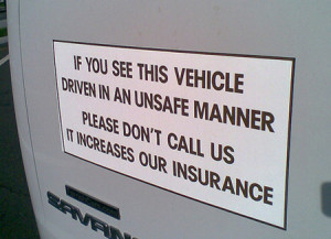 funny truck sign - If you see this vehicle driven in an unsafe manner ...