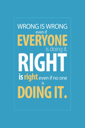 Right And Wrong Moral Integrity Quotes.