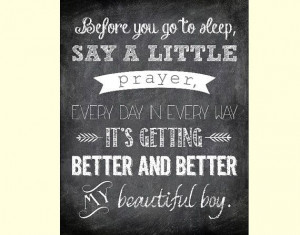 You Go to Sleep, Say a Little Prayer - Beautiful Boy Printable Quote ...