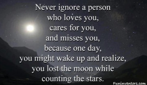 Never ignore a person who loves you...!!