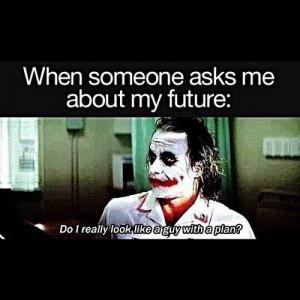 Do I really look like a guy with a plan? #Joker #funny