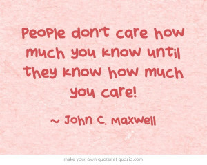 ... you know until they know how much you care!: Teachers Care, Quotes