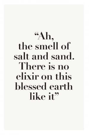... like it. - 50 Warm and Sunny Beach Therapy Quotes - Style Estate