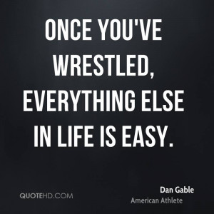 dan gable quotes losing quote dan gable once youve