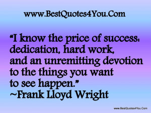 Know The Price of Success Dedication Hard Work And An Unremitting ...