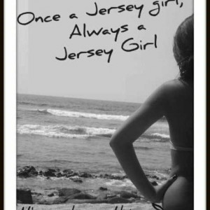 New Jersey Girl Quotes | Jersey girl |