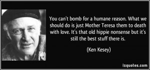 You can't bomb for a humane reason. What we should do is just Mother ...
