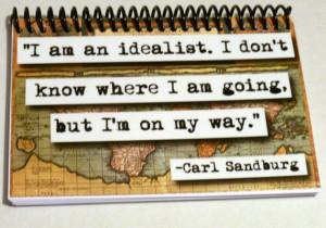 Carl Sandburg Idealist Quote
