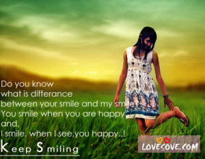 ... When You Are Happy And I Smile When I see You Happy, Keep Smiling