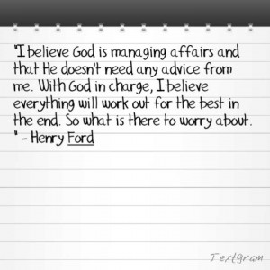 Henry Ford on putting God in charge of it all. #ImnotreallyAlRoker # ...