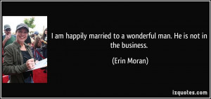quote-i-am-happily-married-to-a-wonderful-man-he-is-not-in-the ...